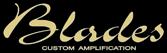 Blades Custom Amplification